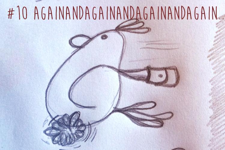 10_huhn_againandagain_II